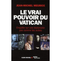 Le vrai pouvoir du Vatican - Enquête sur une diplomatie pas comme les autres