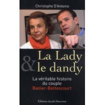 La lady & le dandy - La véritable histoire du couple Banier-Bettencourt