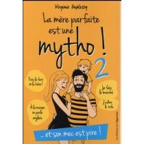 La mère parfaite est une mytho t.2