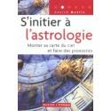 S'Initier A L'Astrologie. Monter Sa Carte Du Ciel Et Faire Des Pronostics