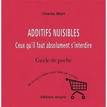 Additifs nuisibles - Ceux qu'il faut absolument s'interdire