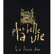 Plus belle la vie - Le livre d'or