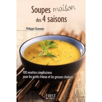 """Soupes """"maison"""" des 4 saisons - 100 Recettes simplissimes pour les petits frimas et les grosses chaleurs"""