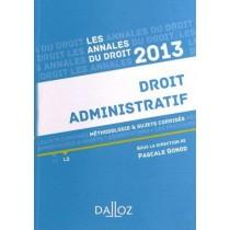 Annales droit administratif - Méthodologie et sujets corrigés (édition 2013)