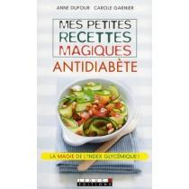 Mes petites recettes magiques antidiabète - La magie de l'index glycémique !