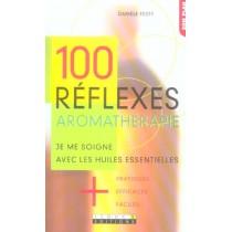 100 Reflexes Aromatherapie