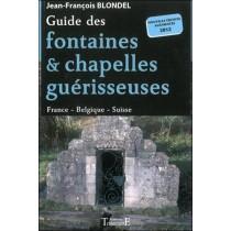 Guide des fontaines et chapelles guérisseuses - France, Belgique, Suisse