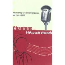 Chantons... 140 Succes Eternels 1900 A 1950