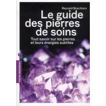 Le guide des pierres de soins - Tout savoir sur les pierres et leurs énergies subtiles