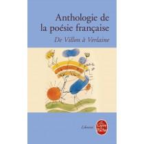 Anthologie de la poésie française - De Villon à Verlaine