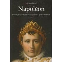 Napoléon - Stratégie politique et moyens de gouvernement