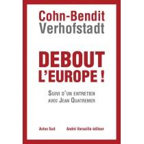 Debout l'Europe ! Suivi d'un entretien avec Jean Quatremer