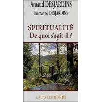 Spiritualité de quoi s'agit-il ?