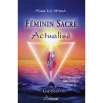 Féminin sacré actualisé - La voie sacrée initiatique t.2