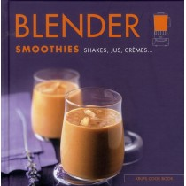 Blender - Smoothies, shakes, jus, crèmes...
