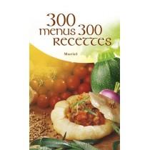 300 Menus, 300 recettes
