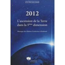 2012 - L'ascension de la terre dans la 5ème dimension - Messages des maîtres confucius et kuthumi