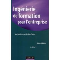 Ingénierie de formation pour l'entreprise - Analyser, concevoir, réaliser, évaluer (3e édition)