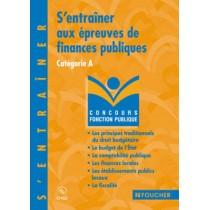 S'Entrainer Aux Epreuves De Finances Publiques - Categorie A