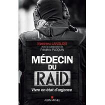 Médecin du raid - Vivre en état d'urgence