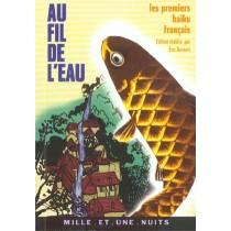 Au Fil De L'Eau - Les Premiers Haiku Francais