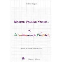 Maxime, Pauline, Yacine et la maîtresse de l'hôpital