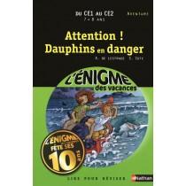 Attention ! dauphins en danger - Du CE1 au CE2