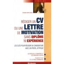Rédiger un cv ou une lettre de motivation sans diplôme ni expérience (3e édition)
