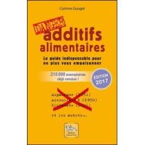 Additifs alimentaires - Le guide indispensable pour ne plus vous empoisonner (édition 2010)