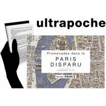 Promenade dans le Paris disparu - Un voyage dans le temps au coeur du Paris historique