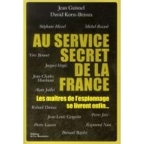 Au service secret de la France - Les maîtres de l'espionnage se livrent enfin...