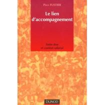 Le Lien D'Accompagnement - Don Et Contrat Dans Les Institutions Sociales Educatives Et Psychiatriques - 1E Edition