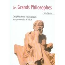 Les grands philosophes - Des pilosophes présocratiques aux penseurs du XXe siècle