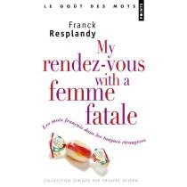 My rendez-vous with a femme fatale - Les mots français dans les langues étrangères