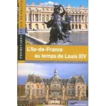 L'Ile-De-France Au Temps De Louis Xiv