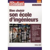 Bien choisir son école d'ingénieurs (édition 2009)