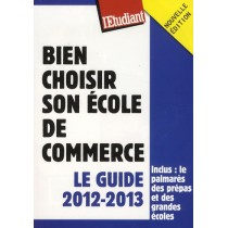 Bien choisir son école de commerce - Le guide 2012-2013