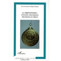 La Prevention : Concept, Politiques, Pratiques En Debat