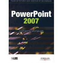 Powerpoint 2007 - Guide de formation avec exercices et cas pratiques