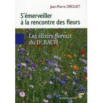 S'émerveiller à la rencontre des fleurs - Les élixirs floraux du Dr. Bach