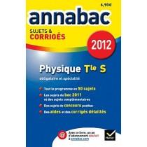 Annabac 2012 - Physique - Terminale S obligatoire et spécialité - Sujets et corrigés