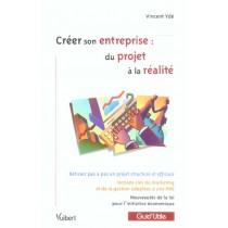 Creer Son Entreprise : Du Projet A La Realite
