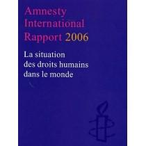 Rapport annuel 2006 amnesty international - La situation des droits humains dans le monde
