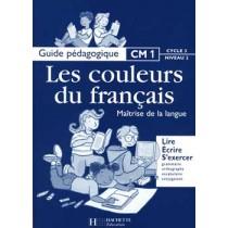 Les couleurs du français - Cm1 - Guide pédagogique