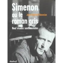 Simenon ou le roman gris - Neuf études sentimentales
