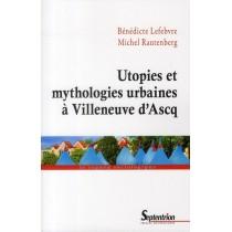 Utopies Et Mythologies Urbaines A Villeneuve D Ascq