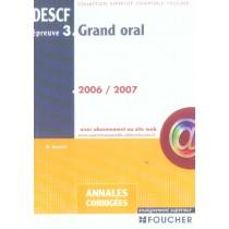 Annales corrigées descf épreuve 3 - Grand oral (edition 2006-2007)