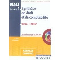 Annales Corrigees Descf Epreuve 1 - Synthese De Droit Et De Comptabilite (Edition 2006-2007)