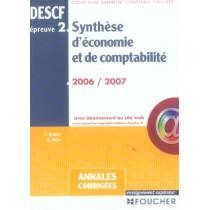 Annales Corrigees Descf Epreuve 2 - Synthese D'Economie Et De Comptabilite (Edition 2006-2007)