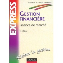 Gestion Financiere - Finance De Marche - 3E Edition